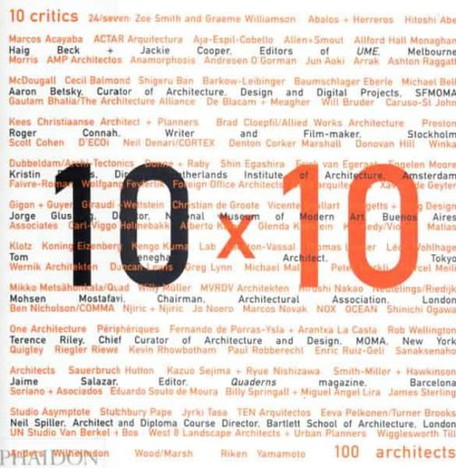 10 x 10 / 10 critics, 100 architects | Reino Unido | 2002 | Editorial Phaidon