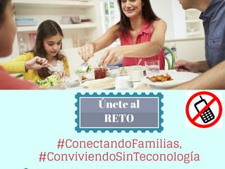 Reto #ConectandoFamilias, #ConviviendoSinTecnología