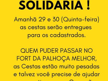 CESTA SOLIDÁRIA ESTA PESADA: PREFERENCIALMENTE PASSE NO FORT DA PALHOÇA PARA RETIRAR A SUA!
