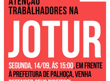 ATO DA JOTUR TRANSFERIDO PARA SEGUNDA, 14/09 ÀS 15:00 EM FRENTE A PREFEITURA DE PALHOÇA
