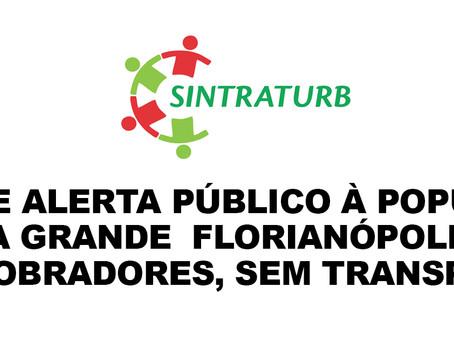 ALERTA PÚBLICO A TODA POPULAÇÃO DA GRANDE FLORIANÓPOLIS