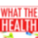 what the health film.jpg