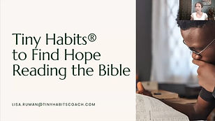 Tiny Habits to find Hope Reading the Bib
