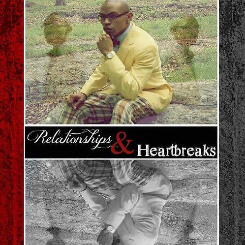 Terrance Dye Presents....Relationships & Heartbreaks