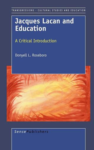 RAD Book Club Roseboro (2008) Jacques Lacan & Education: a critical introduction