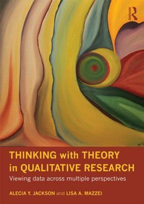 RAD Book Club Jackson & Mazzei (2012) Thinking with theory in qualitative research