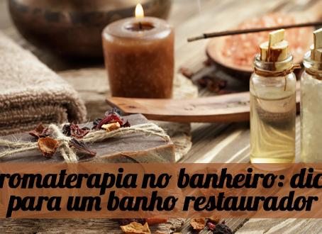 Aromaterapia no banheiro: dicas para um banho relaxante e restaurador