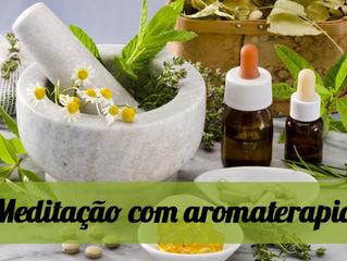Meditação com aromaterapia: saiba como os aromas podem auxiliar nessa prática