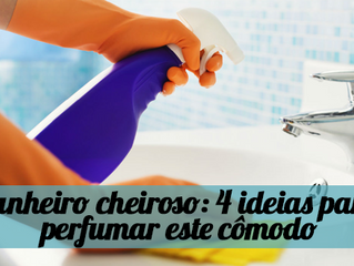 Banheiro cheiroso: 4 ideias para perfumar este cômodo