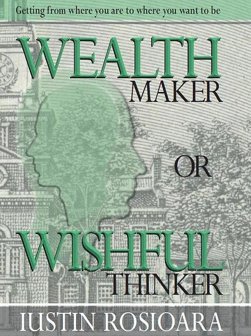 Wealth Maker or Wishful Thinker