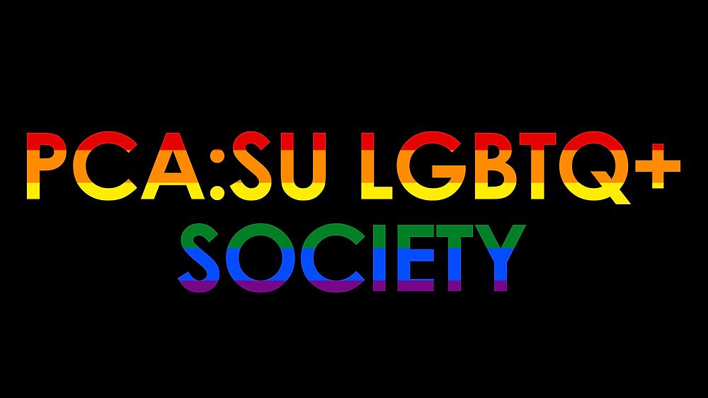 Graphic saying PCA:SU LGBTQ+ SOCIETY