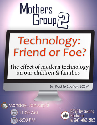 Mothers Group 2: Technology: Friend or Foe?