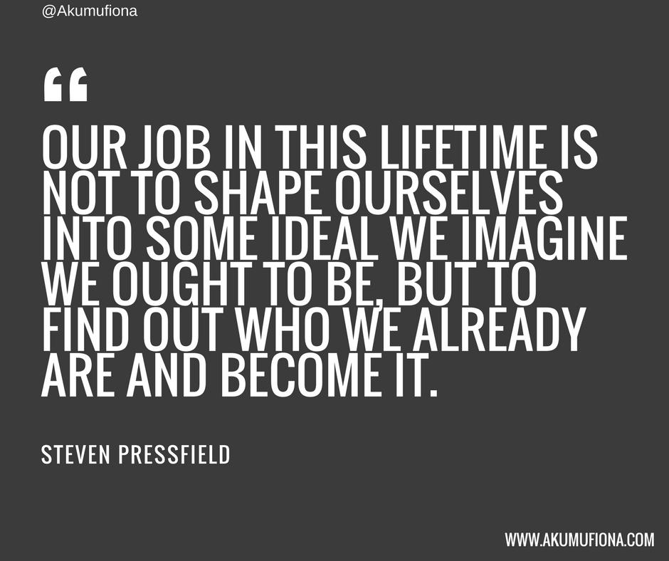 Akumu Fiona - Pressfield Quotes - Become it