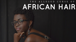 Akumu Fiona - African Hair And The Alleged Curse