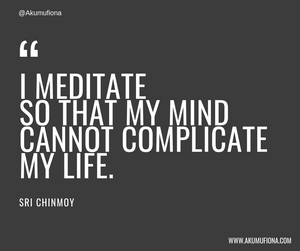 Akumu Fiona - Quotes - I meditate