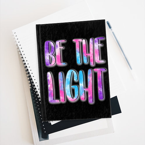 Be The Light Inspirational Quote   5x8 Hardcover Ruled Line Journal