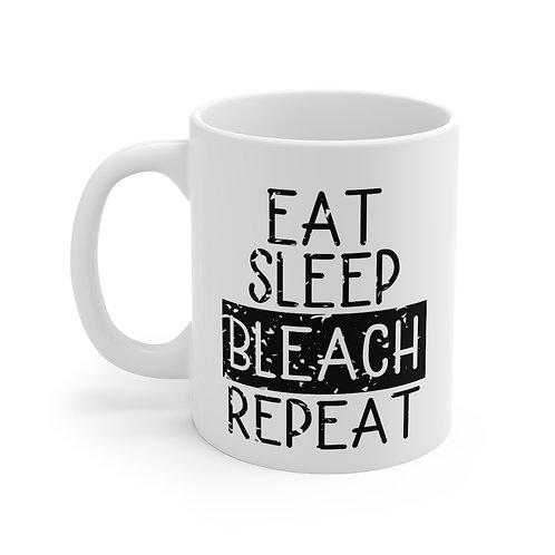 Eat Sleep Bleach Repeat  | 11oz White Coffee Cup Mug