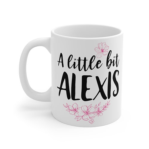 A Little Bit Alexis Coffee Mug | 11oz White and Pink Coffee Cup