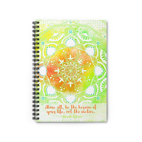 Be The Heroine Of Your Life Quote | Spiral Notebook - Ruled Line
