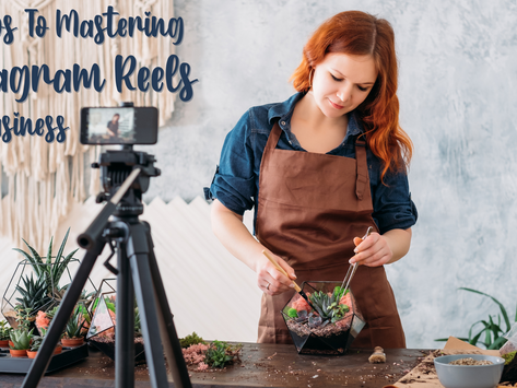 5 Steps To Mastering Instagram Reels For Business in 2021
