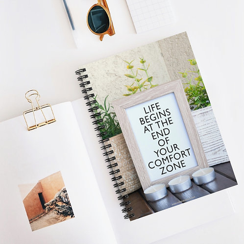 Life Begins At The End Of Your Comfort Zone | Spiral Notebook - Ruled Line 5x8
