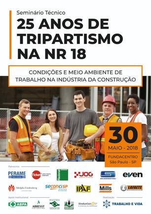Seminário técnico - 25 anos de tripartismo na NR 18 - São Paulo - 30 de maio de 2018