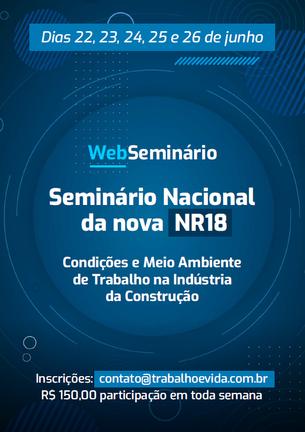 Web Seminário Nacional - A nova NR 18