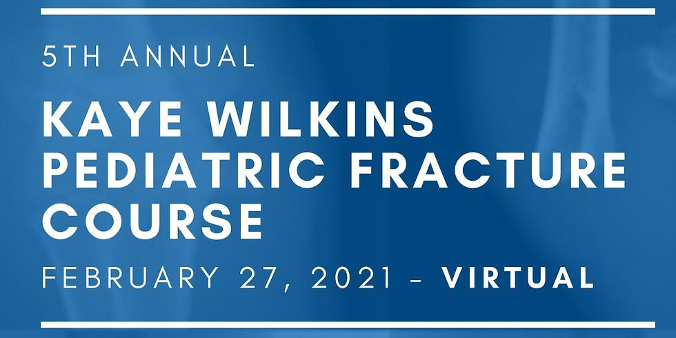 5th Annual Virtual Kaye Wilkins Pediatric Fracture Course