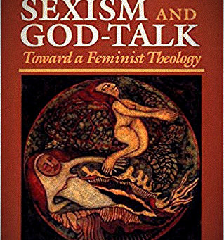 """Book Review: """"Sexism and God-Talk"""" by Rosemary R. Ruether"""