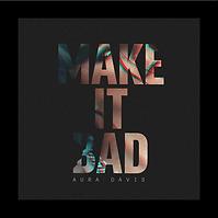 Aura Davis_Make It Bad_3000x3000.png