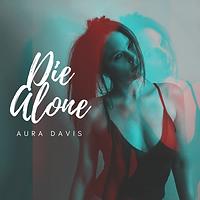 Aura Davis_Die Alone_3000 x 3000.png