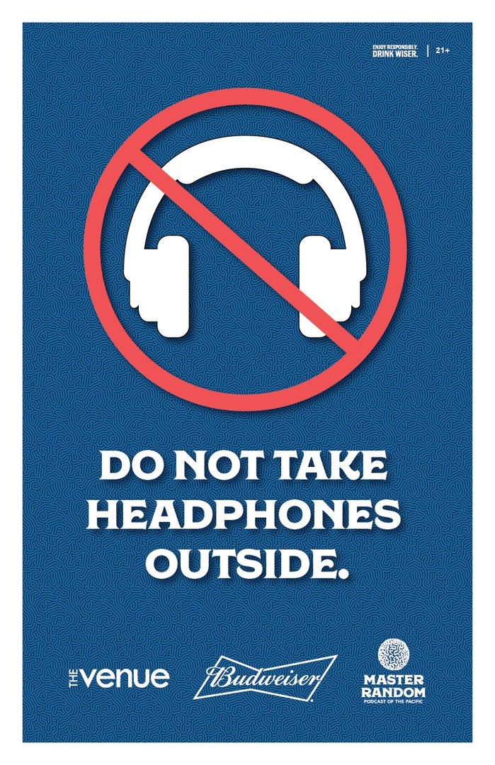 DO NOT TAKE HEADPHONES OUTSIDE
