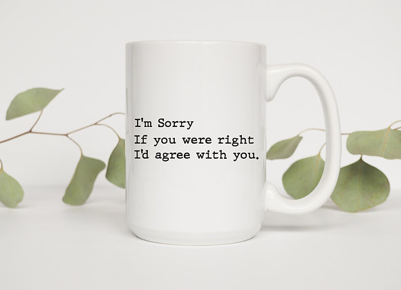 If You Were Right Mug