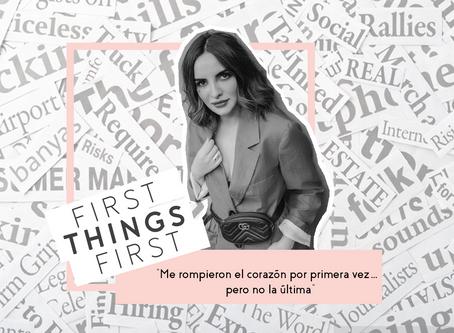 """First Things First: """"Me rompieron el corazón por primera vez… pero no la última"""""""