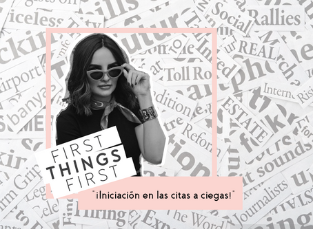 "First Things First: ""¡Iniciación en las citas a ciegas!"""