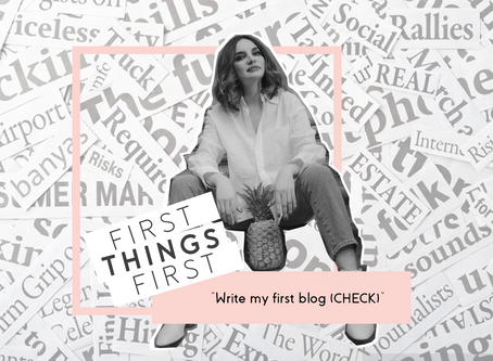 """First Things First: """"Write my first blog (CHECK)"""""""
