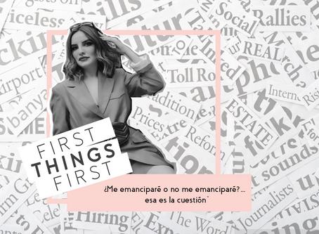 """First Things First: """"¿Me emanciparé o no me emanciparé?… esa es la cuestión"""""""