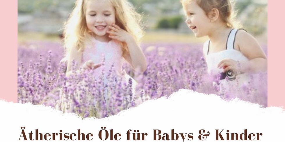 Ätherische Öle für Babys&Kinder