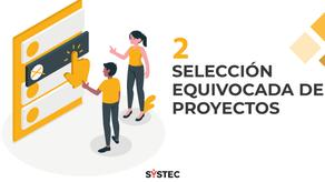 """Selección equivocada de proyectos"" (2/10) Factores que destruyen proyectos"