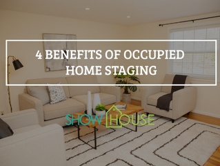 4 Benefits of Occupied Home Staging