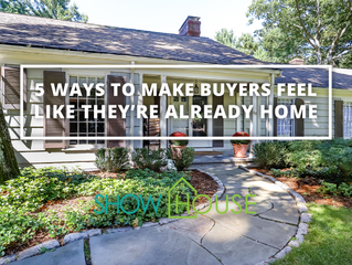 5 Ways to Make Buyers Feel Like They're Already Home