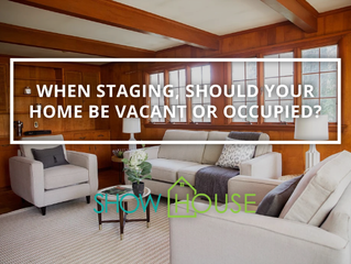 When Staging, Should Your Home be Vacant or Occupied?