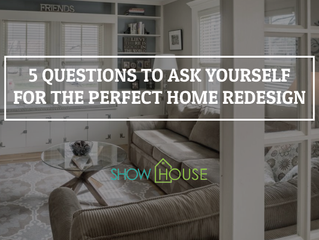 5 Questions to Ask Yourself for the Perfect Home Redesign