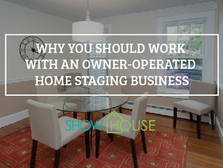 Why You Should Work with an Owner-Operated Home Staging Business