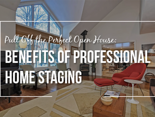 Pull Off the Perfect Open House: Benefits of Professional Home Staging