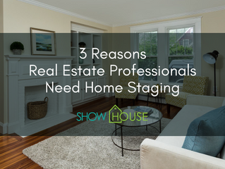 3 Reasons Real Estate Professionals Need Home Staging