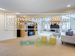 "Lighting Up Your Home to Keep the ""Winter Blues"" Away"