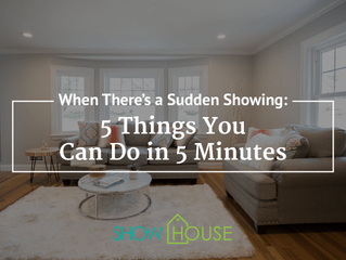 When There's a Sudden Showing: 5 Things You Can Do in 5 Minutes