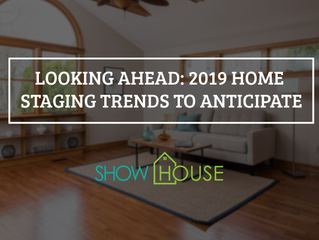 Looking Ahead: 2019 Home Staging Trends to Anticipate