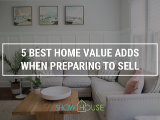 5 Best Home Value Adds When Preparing to Sell
